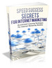 Thumbnail Speed Success Secrets For Internet Marketing - Resell Rights