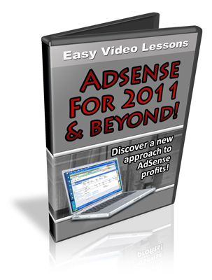 Product picture Adsense for 2011 and Beyond - A New Approach To Adsense