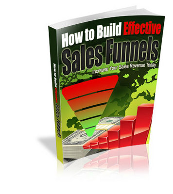 Product picture How To Build Effective Sales Funnels- Resell/giveaway Rights